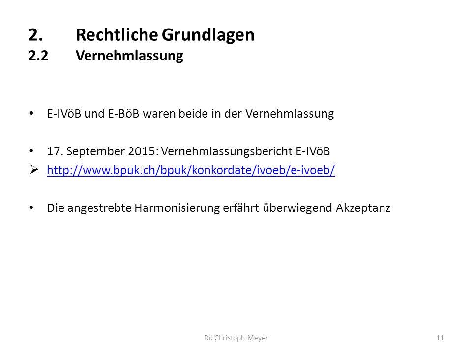 Dr. Christoph Meyer11 E-IVöB und E-BöB waren beide in der Vernehmlassung 17. September 2015: Vernehmlassungsbericht E-IVöB  http://www.bpuk.ch/bpuk/k