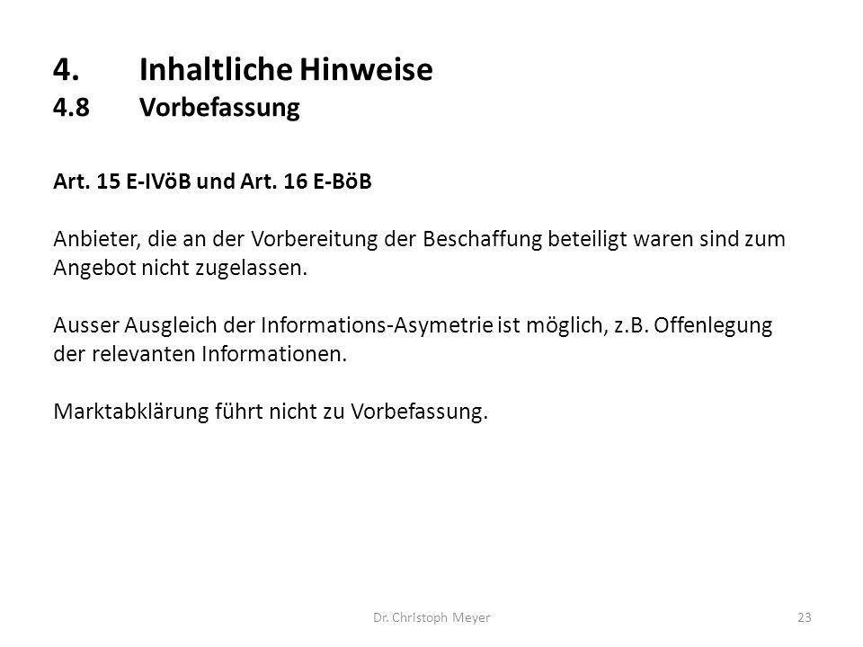 4.Inhaltliche Hinweise 4.8Vorbefassung Dr. Christoph Meyer23 Art. 15 E-IVöB und Art. 16 E-BöB Anbieter, die an der Vorbereitung der Beschaffung beteil