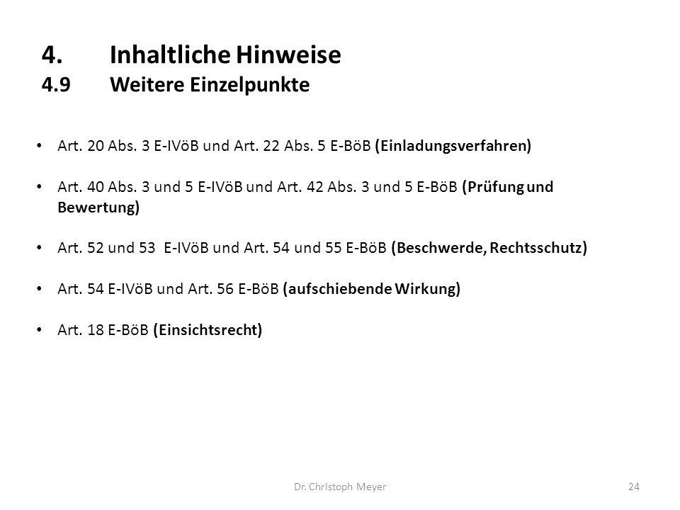 4.Inhaltliche Hinweise 4.9Weitere Einzelpunkte Dr. Christoph Meyer24 Art. 20 Abs. 3 E-IVöB und Art. 22 Abs. 5 E-BöB (Einladungsverfahren) Art. 40 Abs.
