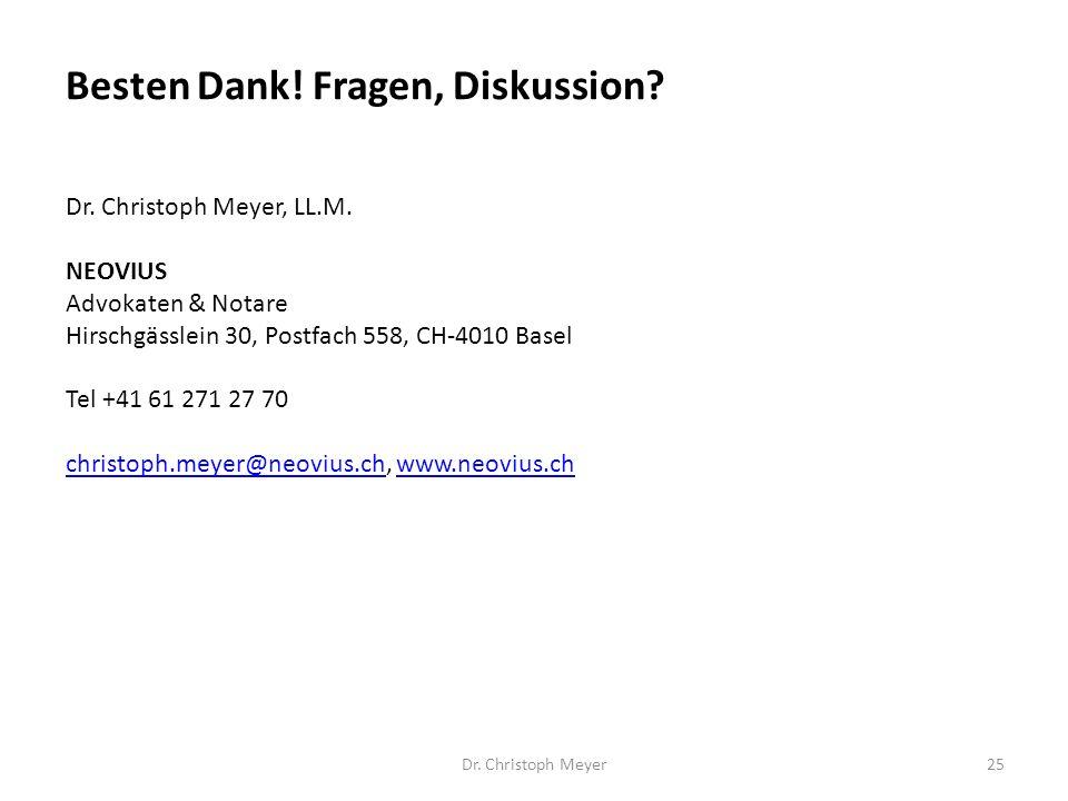 Besten Dank! Fragen, Diskussion? Dr. Christoph Meyer25 Dr. Christoph Meyer, LL.M. NEOVIUS Advokaten & Notare Hirschgässlein 30, Postfach 558, CH-4010
