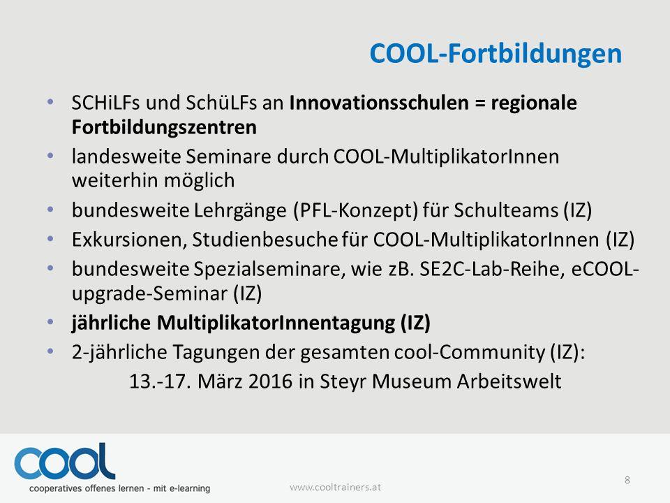COOL-Fortbildungen SCHiLFs und SchüLFs an Innovationsschulen = regionale Fortbildungszentren landesweite Seminare durch COOL-MultiplikatorInnen weiter