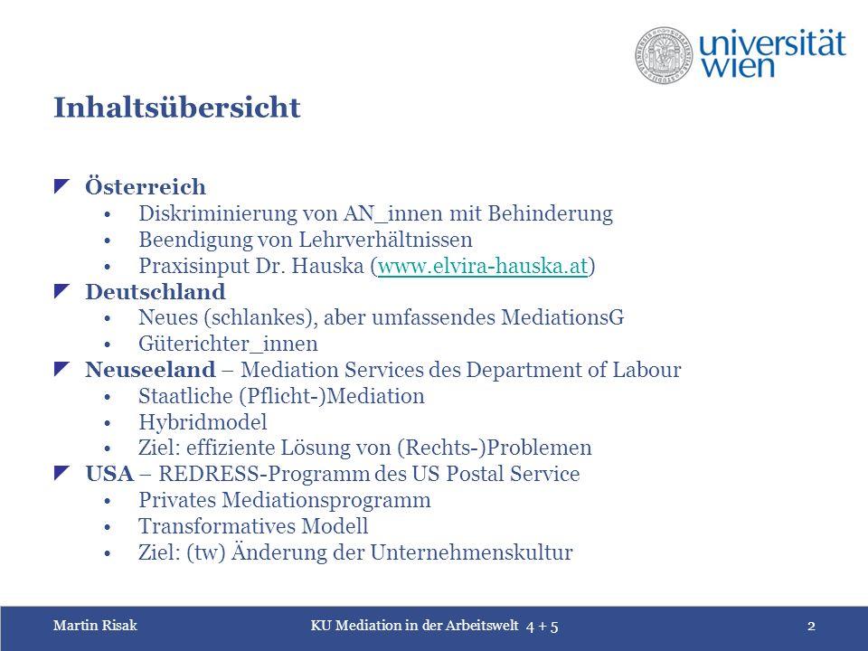 Martin RisakKU Mediation in der Arbeitswelt 4 + 52 Inhaltsübersicht  Österreich Diskriminierung von AN_innen mit Behinderung Beendigung von Lehrverhältnissen Praxisinput Dr.