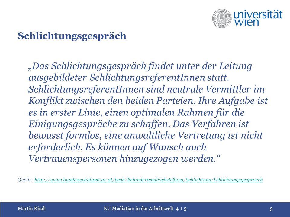 Martin RisakKU Mediation in der Arbeitswelt 4 + 526 Quelle: Folger ua, Transformative Mediation: A Sourcebook (2010) 21