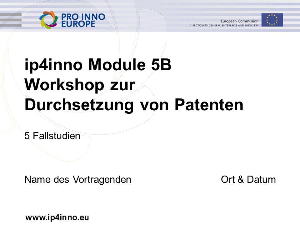 www.ip4inno.eu ip4inno ist ein Gemeinschaftsprojekt von: Der Europäischen Kommission (EC), DG Enterprise & Industry Dem Europäischen Patentamt (EPO) 19 Konsortium Partner im ersten ip4inno-Projekt Dieses Modul wurde verfasst von: Dr.