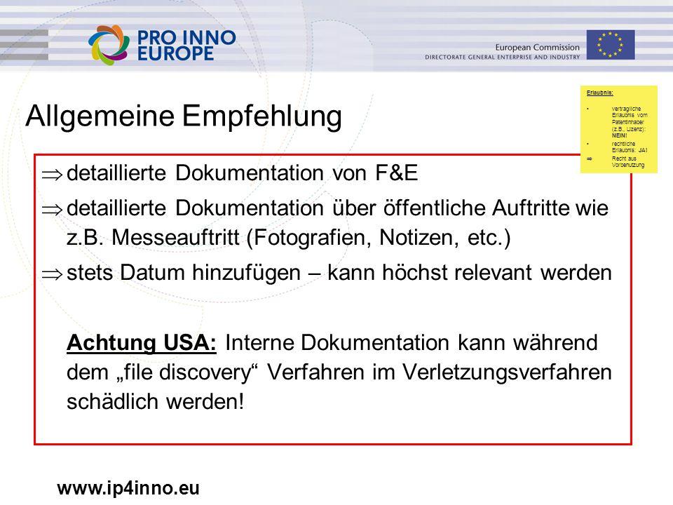 www.ip4inno.eu Allgemeine Empfehlung  detaillierte Dokumentation von F&E  detaillierte Dokumentation über öffentliche Auftritte wie z.B. Messeauftri