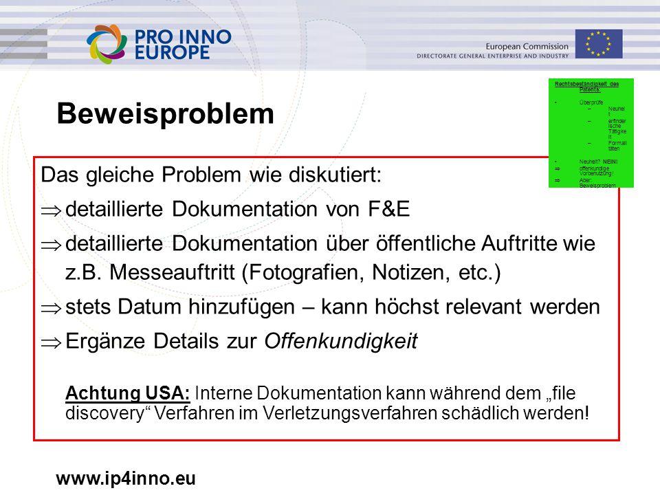 www.ip4inno.eu Beweisproblem Das gleiche Problem wie diskutiert:  detaillierte Dokumentation von F&E  detaillierte Dokumentation über öffentliche Au