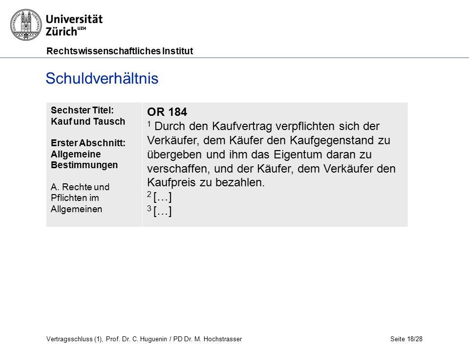 Rechtswissenschaftliches Institut Seite 18/28 Schuldverhältnis Sechster Titel: Kauf und Tausch Erster Abschnitt: Allgemeine Bestimmungen A.