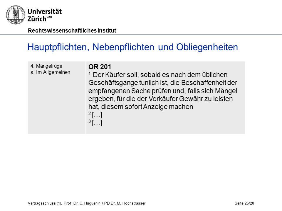 Rechtswissenschaftliches Institut Seite 26/28 Hauptpflichten, Nebenpflichten und Obliegenheiten 4.
