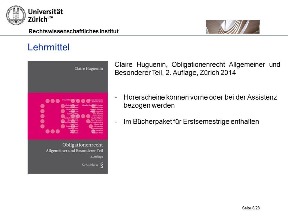Rechtswissenschaftliches Institut Seite 6/28 Lehrmittel Claire Huguenin, Obligationenrecht Allgemeiner und Besonderer Teil, 2.