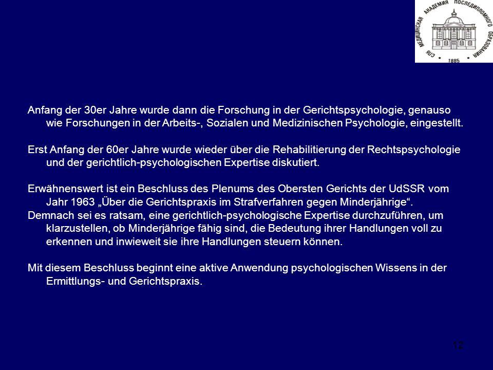 12 Anfang der 30er Jahre wurde dann die Forschung in der Gerichtspsychologie, genauso wie Forschungen in der Arbeits-, Sozialen und Medizinischen Psychologie, eingestellt.