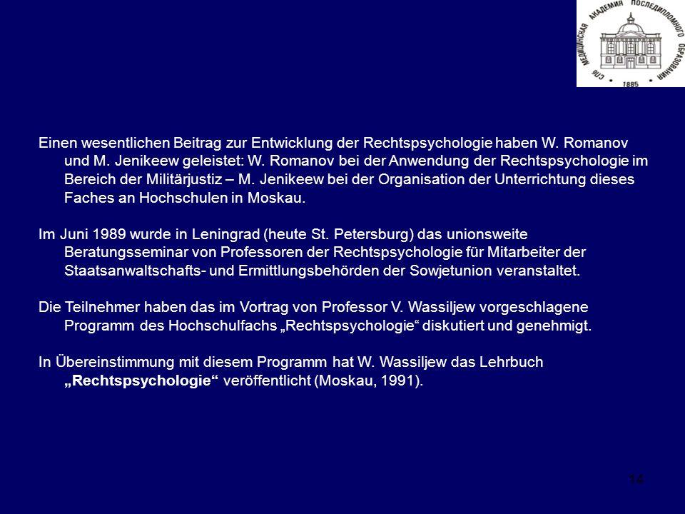14 Einen wesentlichen Beitrag zur Entwicklung der Rechtspsychologie haben W.