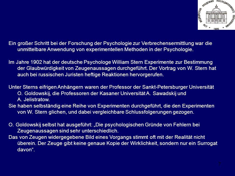 7 Ein großer Schritt bei der Forschung der Psychologie zur Verbrechensermittlung war die unmittelbare Anwendung von experimentellen Methoden in der Psychologie.