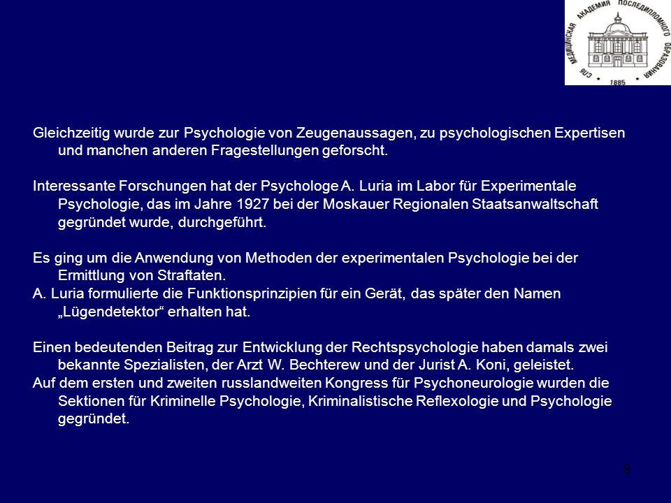 9 Gleichzeitig wurde zur Psychologie von Zeugenaussagen, zu psychologischen Expertisen und manchen anderen Fragestellungen geforscht.