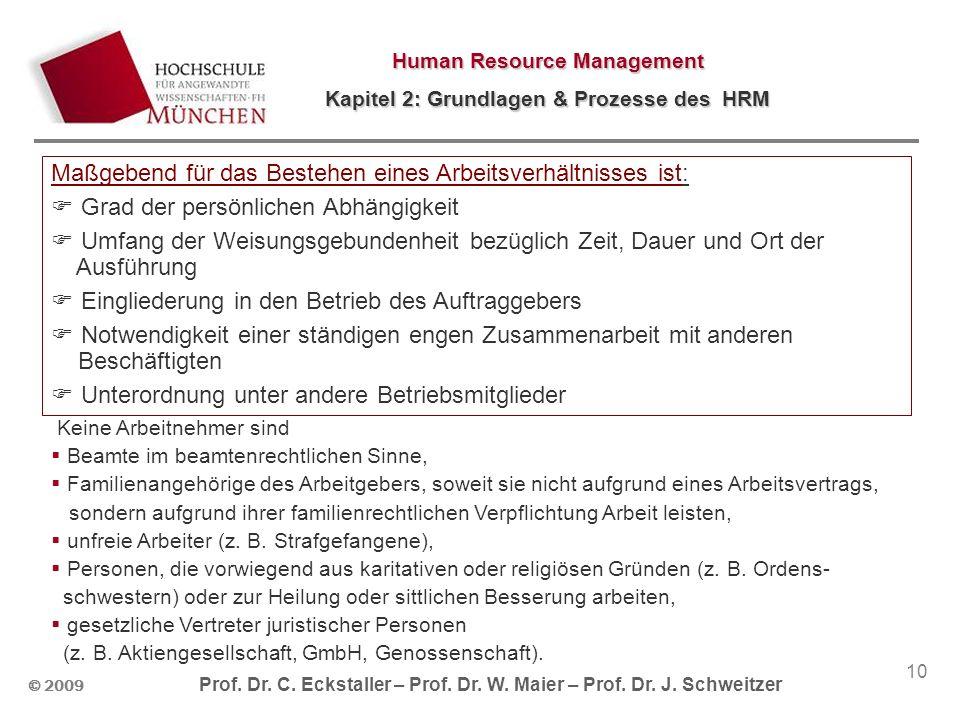 © 2009 Prof. Dr. C. Eckstaller – Prof. Dr. W. Maier – Prof. Dr. J. Schweitzer Human Resource Management Kapitel 2: Grundlagen & Prozesse des HRM 10 Ma