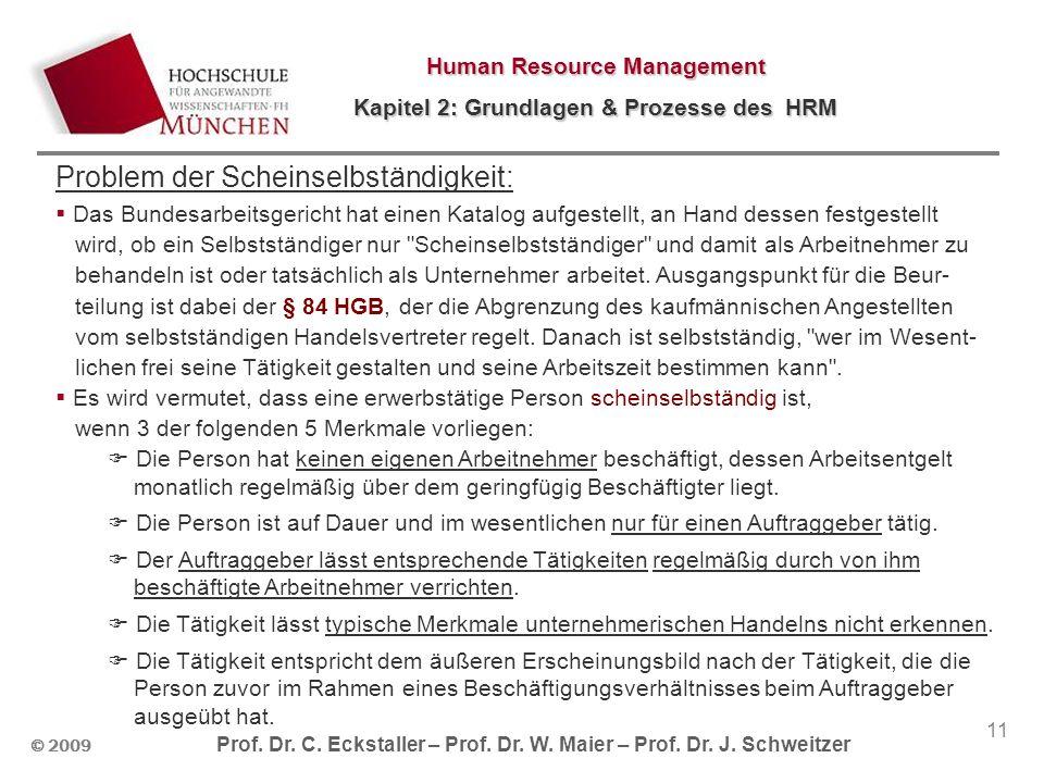 © 2009 Prof. Dr. C. Eckstaller – Prof. Dr. W. Maier – Prof. Dr. J. Schweitzer Human Resource Management Kapitel 2: Grundlagen & Prozesse des HRM 11 Pr