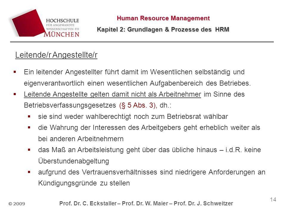 © 2009 Prof. Dr. C. Eckstaller – Prof. Dr. W. Maier – Prof. Dr. J. Schweitzer Human Resource Management Kapitel 2: Grundlagen & Prozesse des HRM 14 Le