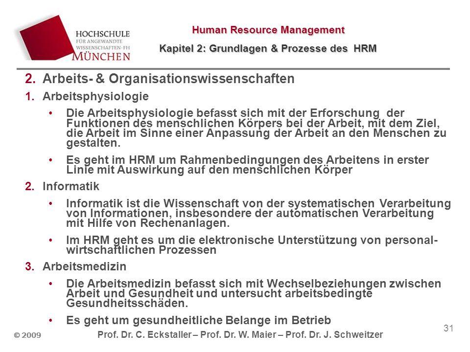 © 2009 Prof. Dr. C. Eckstaller – Prof. Dr. W. Maier – Prof. Dr. J. Schweitzer Human Resource Management Kapitel 2: Grundlagen & Prozesse des HRM 31 2.