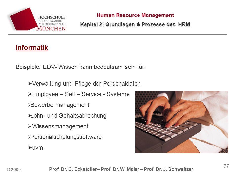 © 2009 Prof. Dr. C. Eckstaller – Prof. Dr. W. Maier – Prof. Dr. J. Schweitzer Human Resource Management Kapitel 2: Grundlagen & Prozesse des HRM 37 In