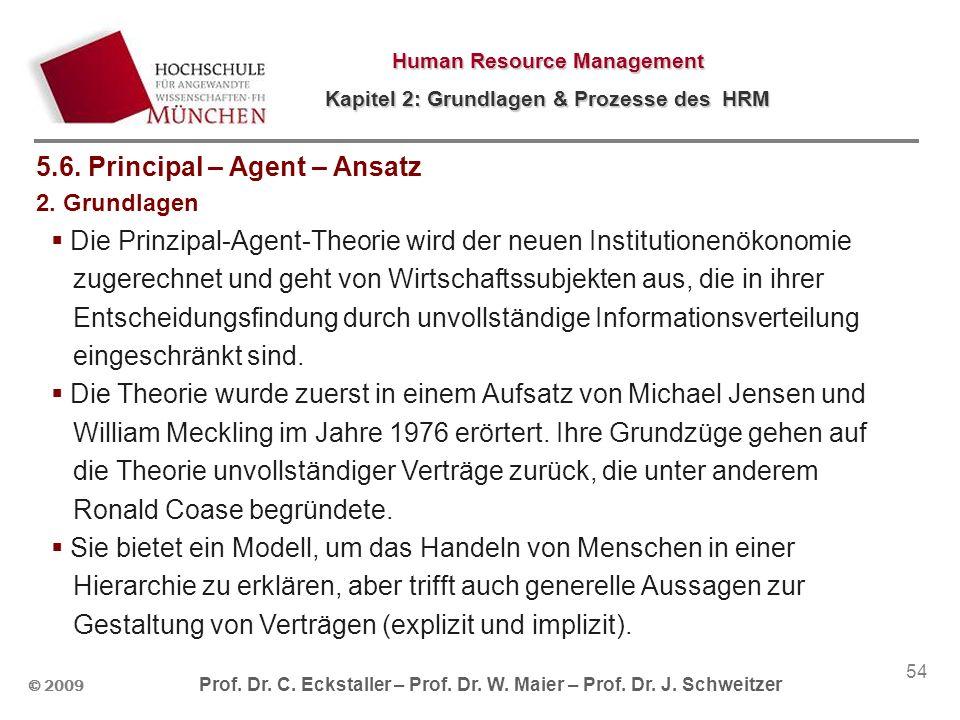 © 2009 Prof. Dr. C. Eckstaller – Prof. Dr. W. Maier – Prof. Dr. J. Schweitzer Human Resource Management Kapitel 2: Grundlagen & Prozesse des HRM 54 5.