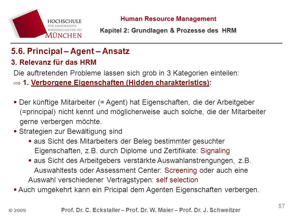 © 2009 Prof. Dr. C. Eckstaller – Prof. Dr. W. Maier – Prof. Dr. J. Schweitzer Human Resource Management Kapitel 2: Grundlagen & Prozesse des HRM 57 Di