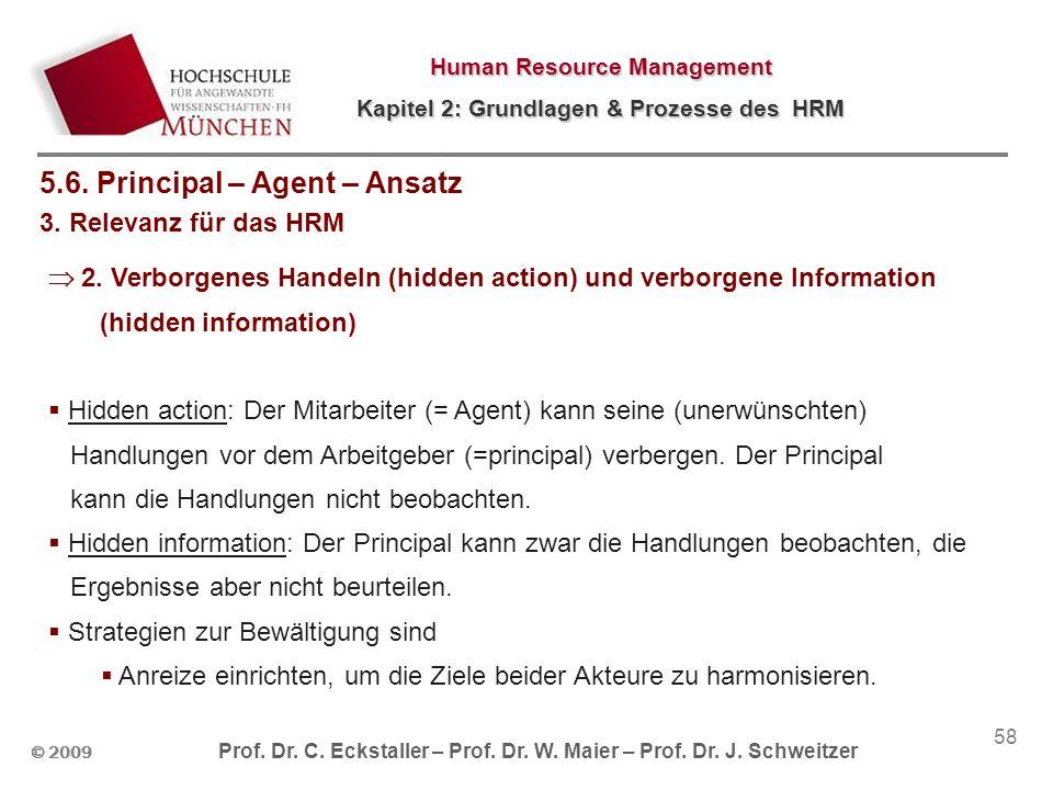 © 2009 Prof. Dr. C. Eckstaller – Prof. Dr. W. Maier – Prof. Dr. J. Schweitzer Human Resource Management Kapitel 2: Grundlagen & Prozesse des HRM 58 