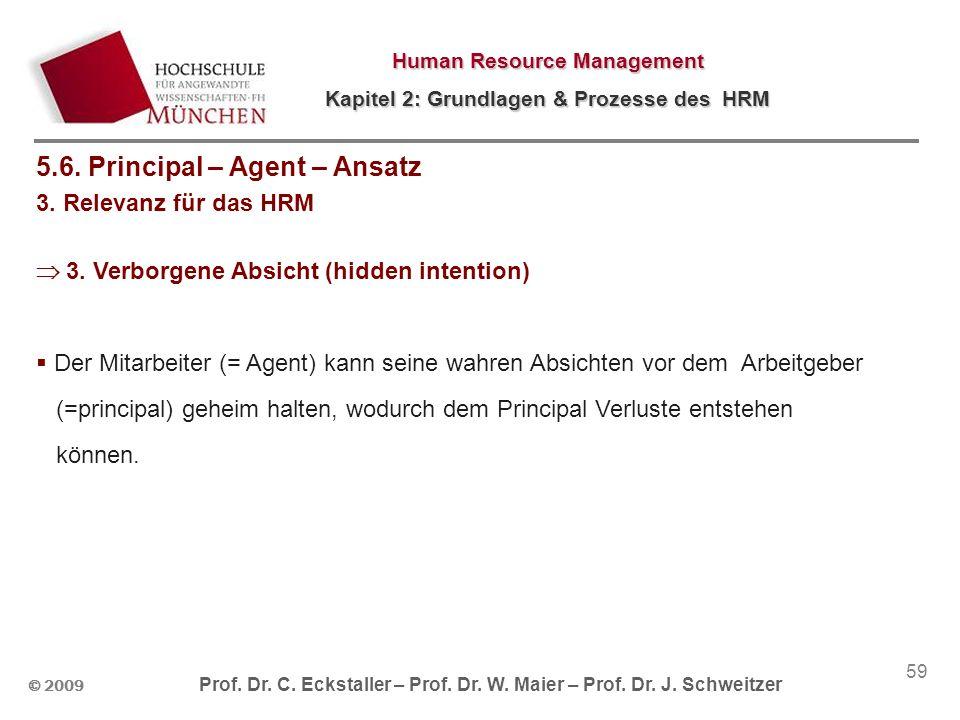© 2009 Prof. Dr. C. Eckstaller – Prof. Dr. W. Maier – Prof. Dr. J. Schweitzer Human Resource Management Kapitel 2: Grundlagen & Prozesse des HRM 59 