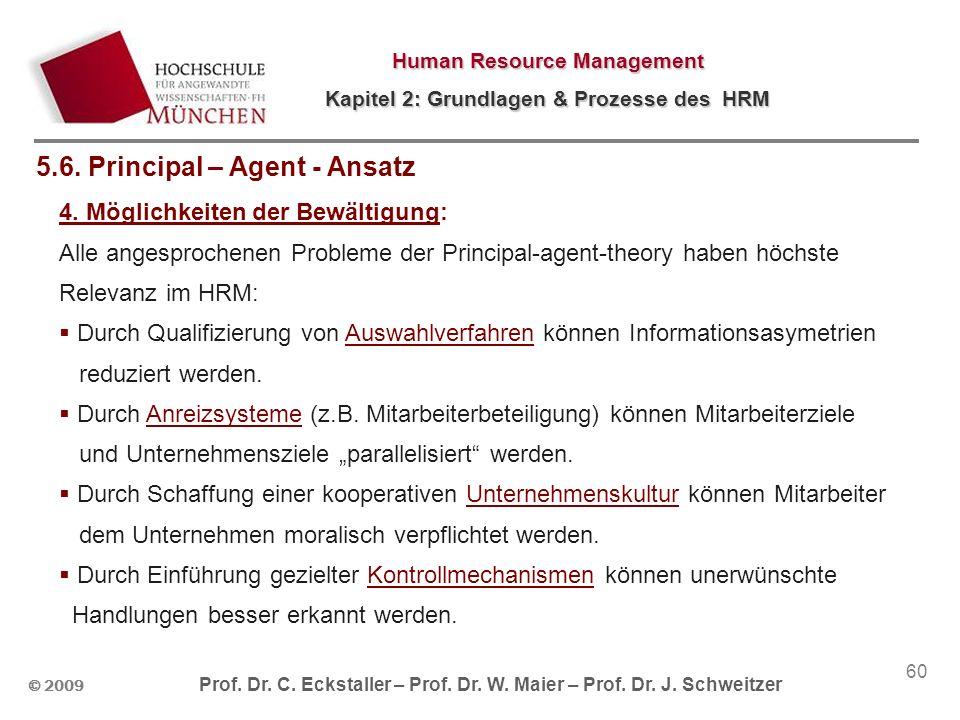 © 2009 Prof. Dr. C. Eckstaller – Prof. Dr. W. Maier – Prof. Dr. J. Schweitzer Human Resource Management Kapitel 2: Grundlagen & Prozesse des HRM 60 5.