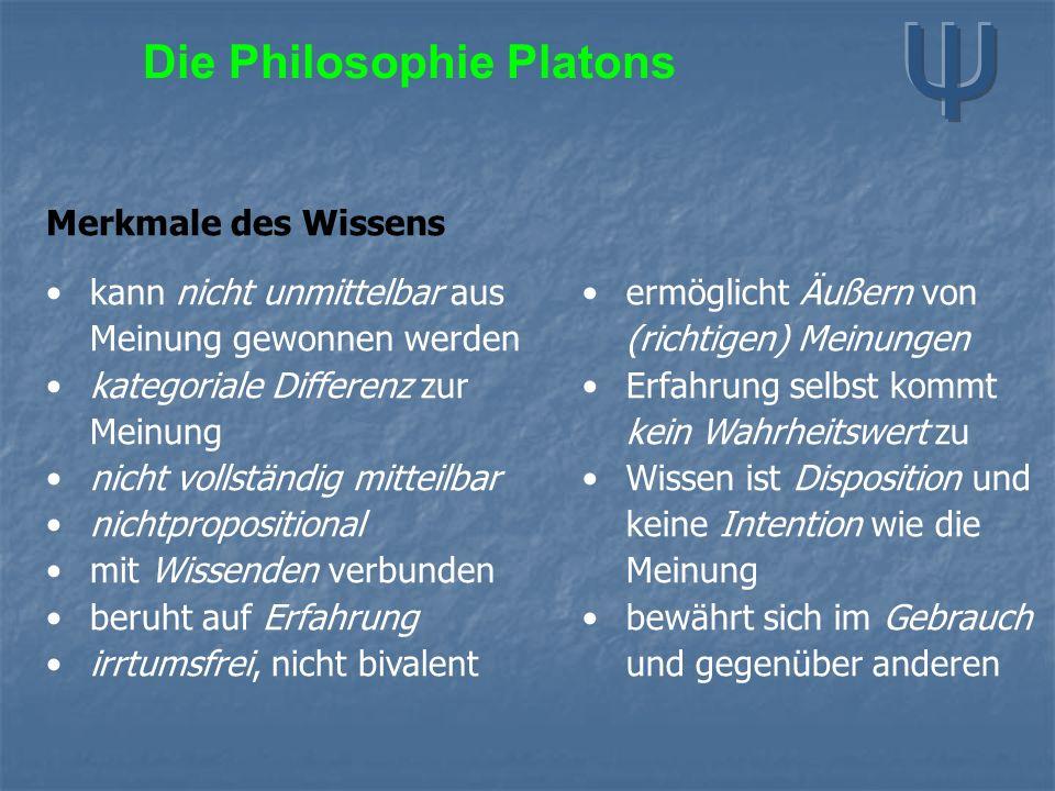 Die Philosophie Platons Merkmale des Wissens kann nicht unmittelbar aus Meinung gewonnen werden kategoriale Differenz zur Meinung nicht vollständig mi