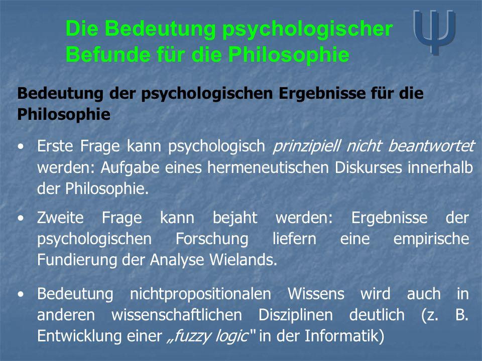 Bedeutung der psychologischen Ergebnisse für die Philosophie Erste Frage kann psychologisch prinzipiell nicht beantwortet werden: Aufgabe eines hermen