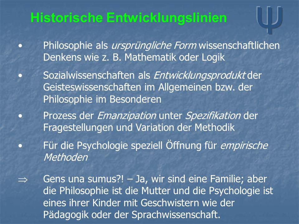 Historische Entwicklungslinien Philosophie als ursprüngliche Form wissenschaftlichen Denkens wie z. B. Mathematik oder Logik  Gens una sumus?! – Ja,