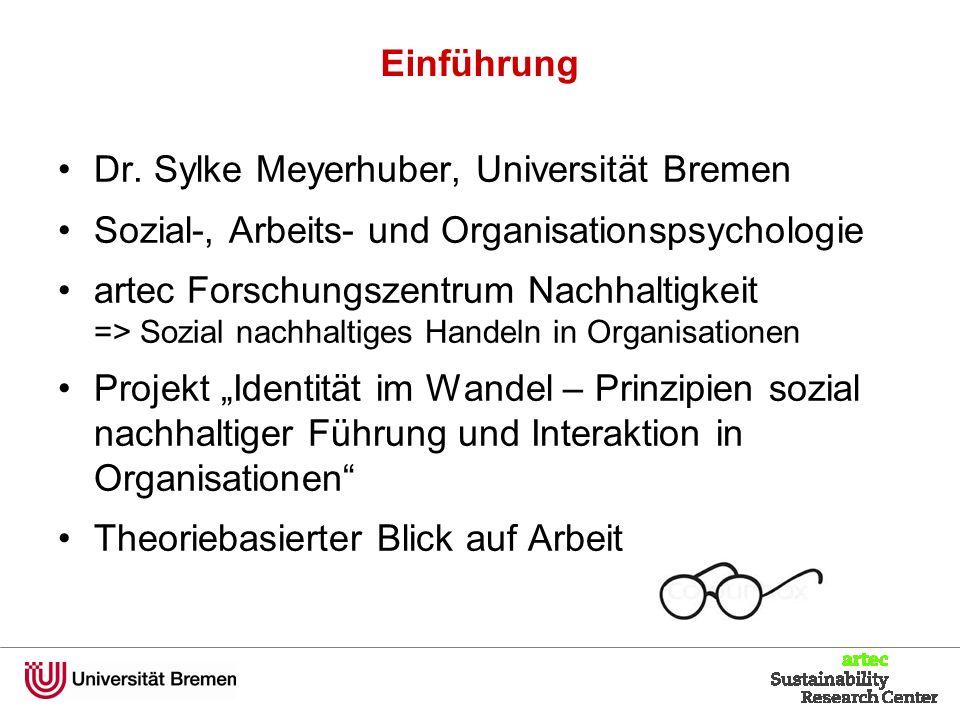 Dr. Sylke Meyerhuber, Universität Bremen Sozial-, Arbeits- und Organisationspsychologie artec Forschungszentrum Nachhaltigkeit => Sozial nachhaltiges