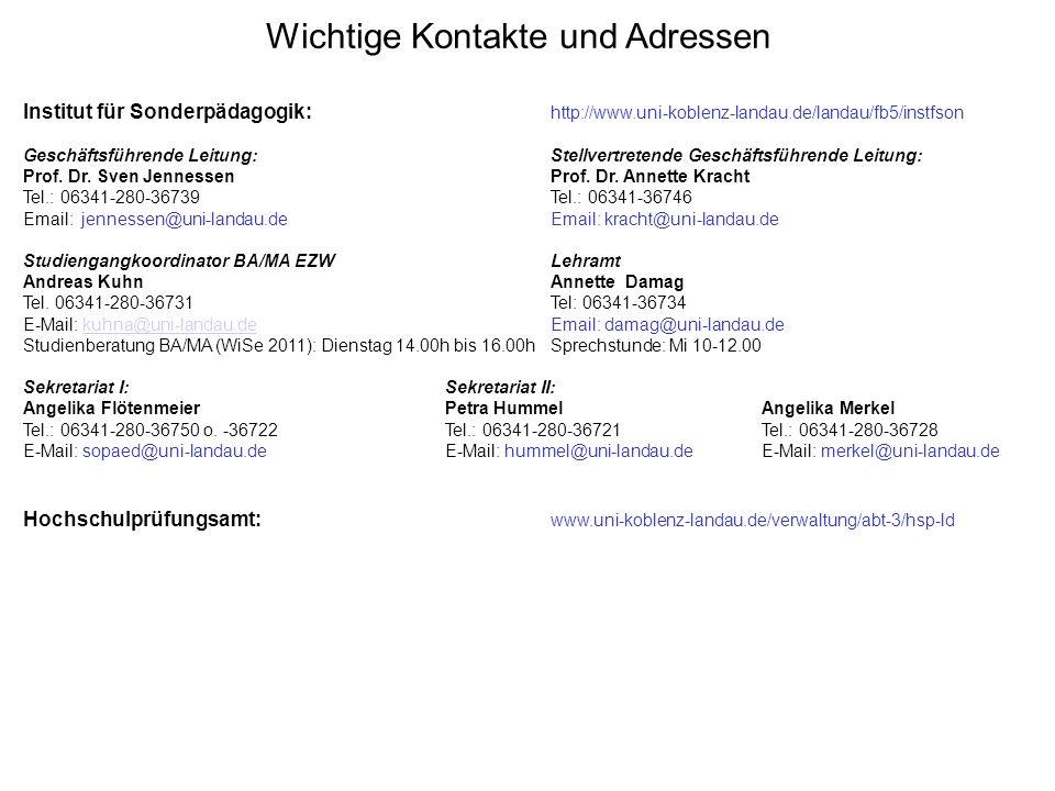 Wichtige Kontakte und Adressen Institut für Sonderpädagogik: http://www.uni-koblenz-landau.de/landau/fb5/instfson Geschäftsführende Leitung:Stellvertretende Geschäftsführende Leitung: Prof.