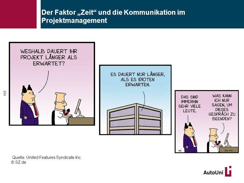 """Der Faktor """"Zeit"""" und die Kommunikation im Projektmanagement 103 Quelle: United Features Syndicate Inc. © SZ.de"""