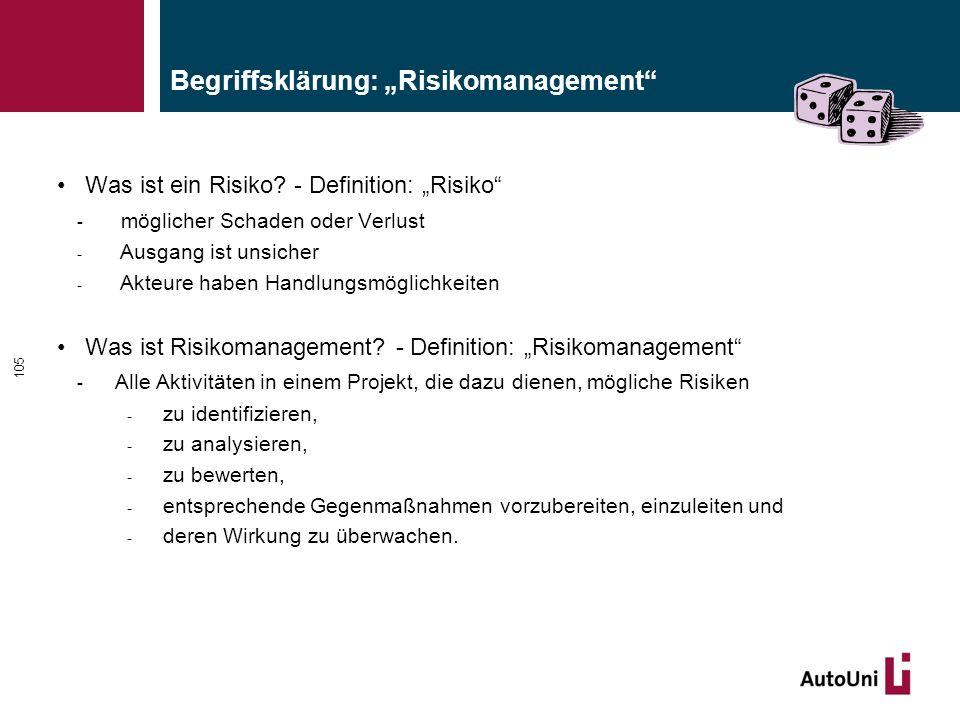 """Begriffsklärung: """"Risikomanagement"""" Was ist ein Risiko? - Definition: """"Risiko"""" - möglicher Schaden oder Verlust - Ausgang ist unsicher - Akteure haben"""