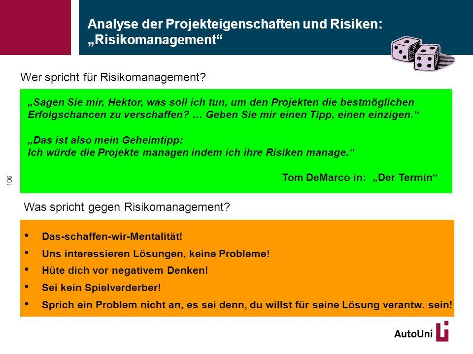"""Analyse der Projekteigenschaften und Risiken: """"Risikomanagement"""" 106 Das-schaffen-wir-Mentalität! Uns interessieren Lösungen, keine Probleme! Hüte dic"""