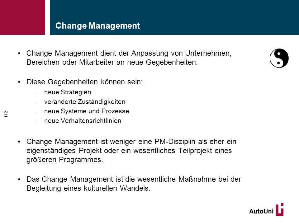 Change Management Change Management dient der Anpassung von Unternehmen, Bereichen oder Mitarbeiter an neue Gegebenheiten. Diese Gegebenheiten können
