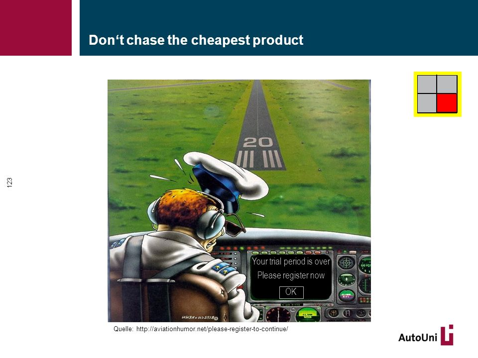 Don't chase the cheapest product 123 Your trial period is over Please register now OK Quelle: http://aviationhumor.net/please-register-to-continue/