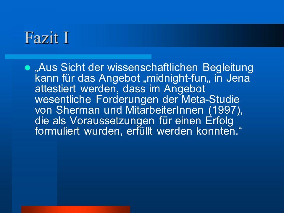 """Fazit I """"Aus Sicht der wissenschaftlichen Begleitung kann für das Angebot """"midnight-fun"""" in Jena attestiert werden, dass im Angebot wesentliche Forder"""