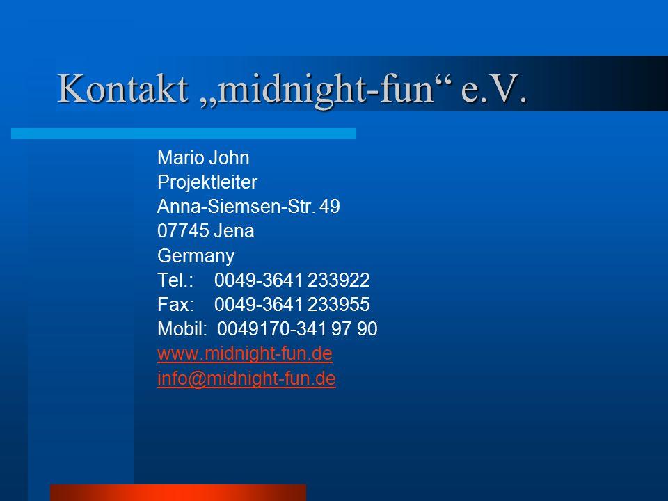 Mario John Projektleiter Anna-Siemsen-Str. 49 07745 Jena Germany Tel.: 0049-3641 233922 Fax: 0049-3641 233955 Mobil: 0049170-341 97 90 www.midnight-fu