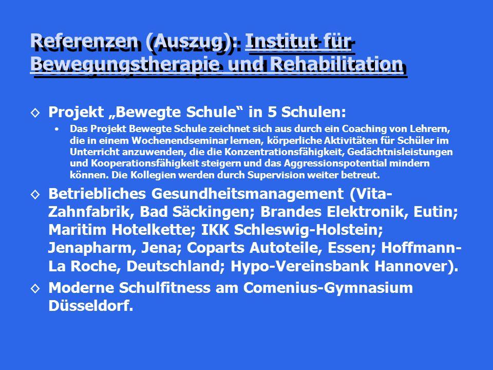 """Referenzen (Auszug): Institut für Bewegungstherapie und Rehabilitation ◊Projekt """"Bewegte Schule"""" in 5 Schulen: Das Projekt Bewegte Schule zeichnet sic"""