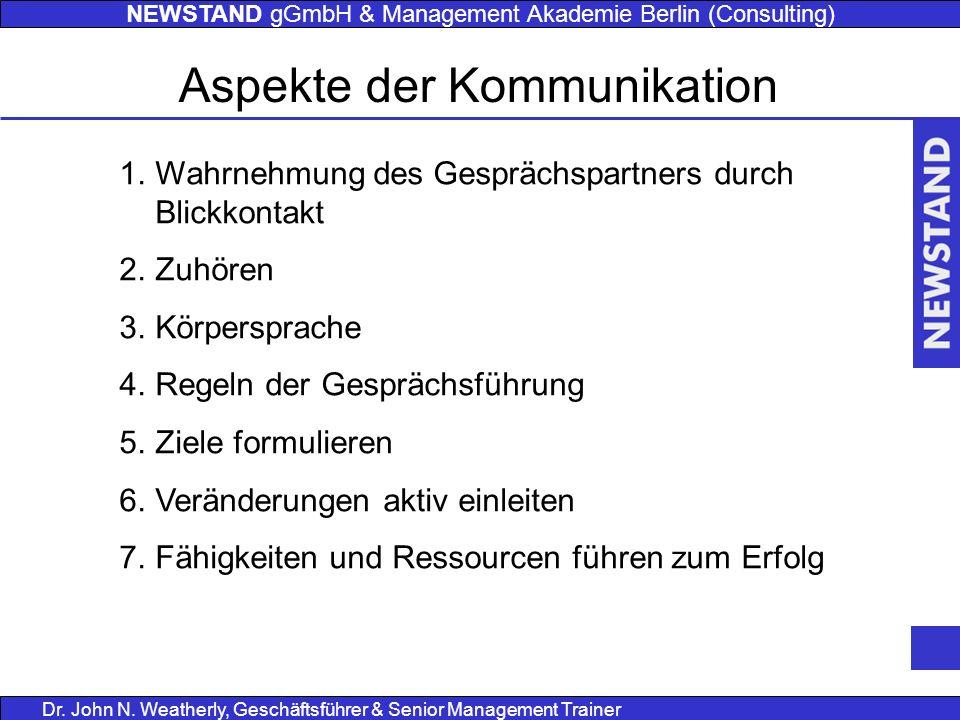 NEWSTAND gGmbH & Management Akademie Berlin (Consulting) Dr. John N. Weatherly, Geschäftsführer & Senior Management Trainer 1.Wahrnehmung des Gespräch