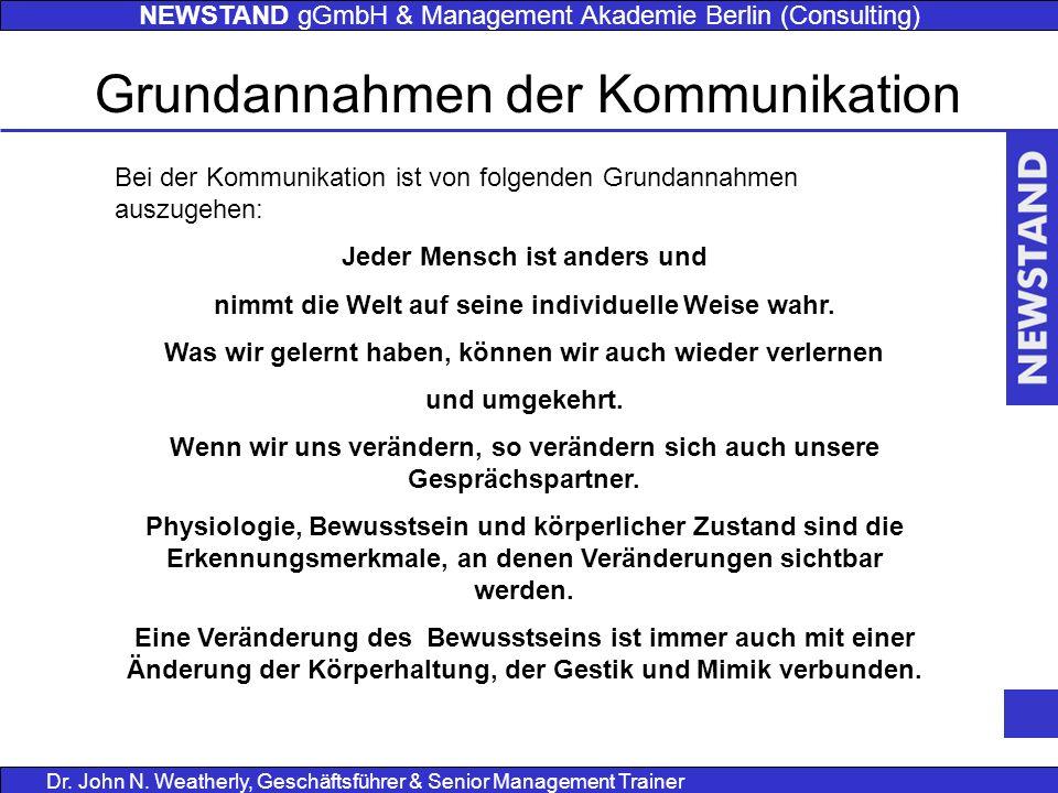 NEWSTAND gGmbH & Management Akademie Berlin (Consulting) Dr. John N. Weatherly, Geschäftsführer & Senior Management Trainer Bei der Kommunikation ist