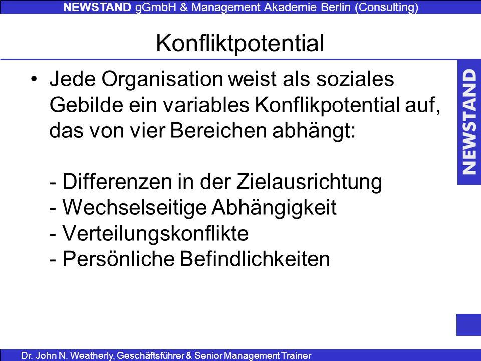 NEWSTAND gGmbH & Management Akademie Berlin (Consulting) Dr. John N. Weatherly, Geschäftsführer & Senior Management Trainer Jede Organisation weist al