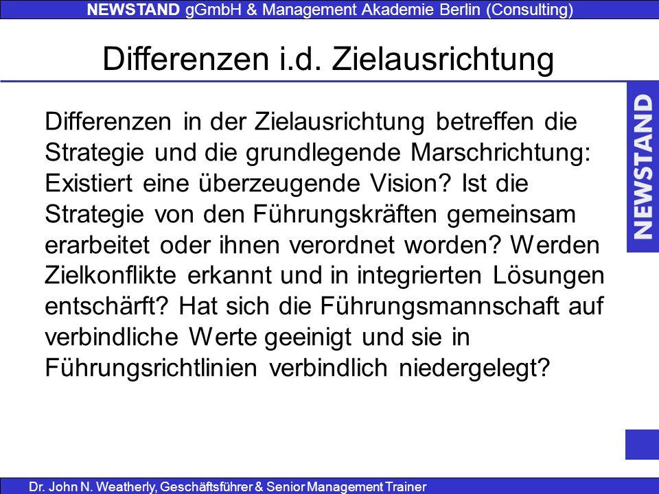 NEWSTAND gGmbH & Management Akademie Berlin (Consulting) Dr. John N. Weatherly, Geschäftsführer & Senior Management Trainer Differenzen in der Zielaus