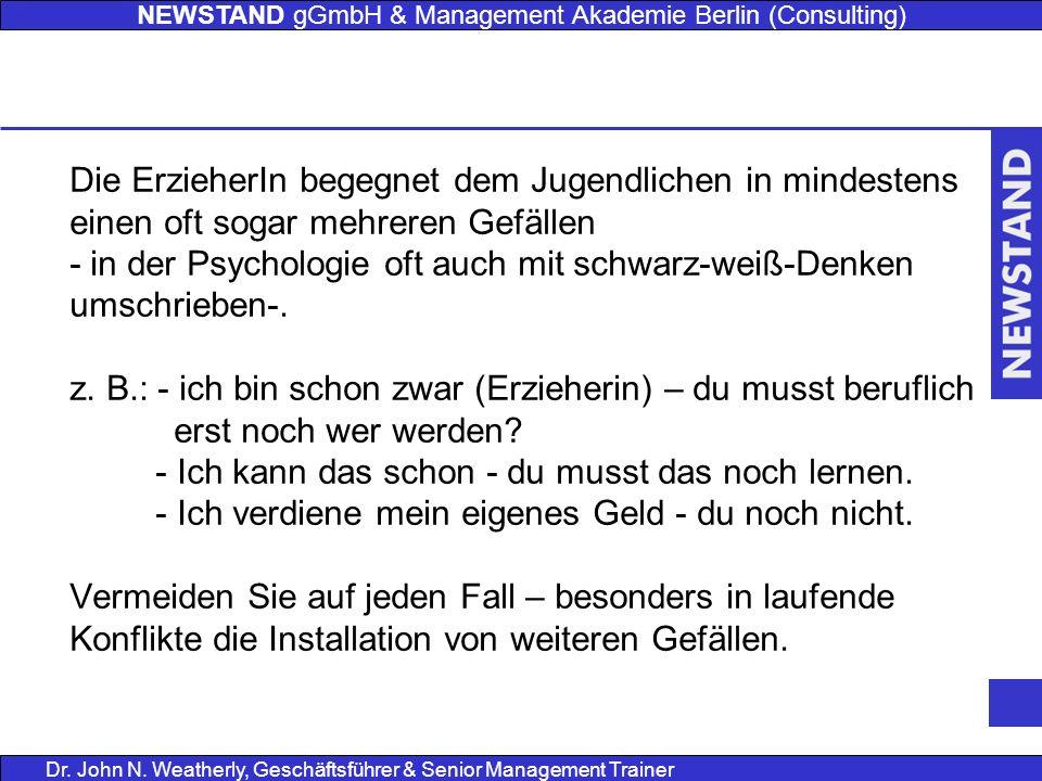 NEWSTAND gGmbH & Management Akademie Berlin (Consulting) Dr. John N. Weatherly, Geschäftsführer & Senior Management Trainer Die ErzieherIn begegnet de