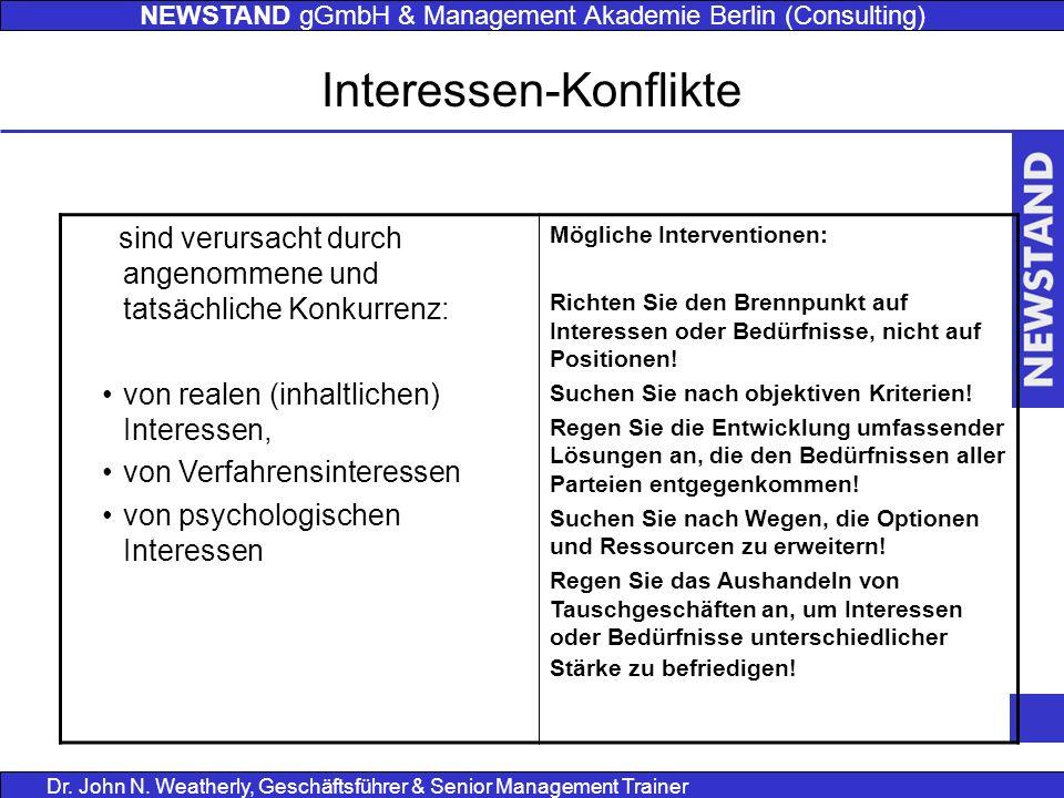 NEWSTAND gGmbH & Management Akademie Berlin (Consulting) Dr. John N. Weatherly, Geschäftsführer & Senior Management Trainer Interessen-Konflikte sind