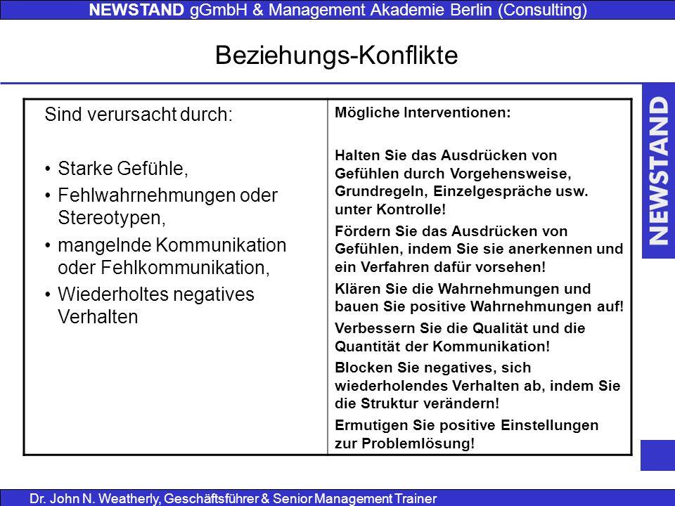 NEWSTAND gGmbH & Management Akademie Berlin (Consulting) Dr. John N. Weatherly, Geschäftsführer & Senior Management Trainer Beziehungs-Konflikte Sind