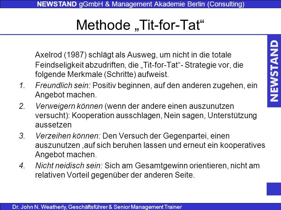 "NEWSTAND gGmbH & Management Akademie Berlin (Consulting) Dr. John N. Weatherly, Geschäftsführer & Senior Management Trainer Methode ""Tit-for-Tat"" Axel"