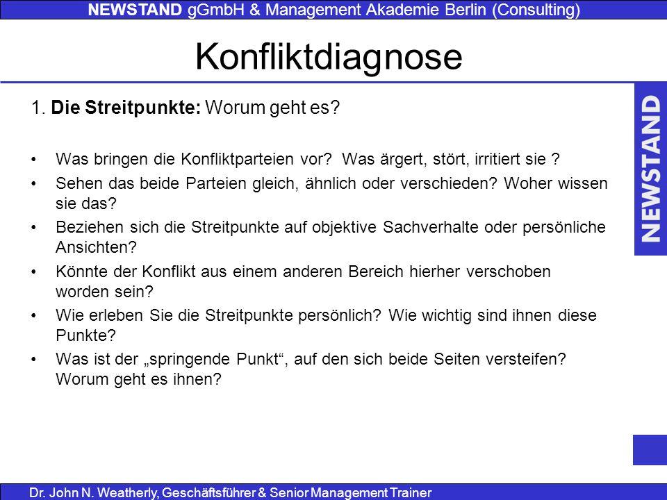 NEWSTAND gGmbH & Management Akademie Berlin (Consulting) Dr. John N. Weatherly, Geschäftsführer & Senior Management Trainer Konfliktdiagnose 1. Die St