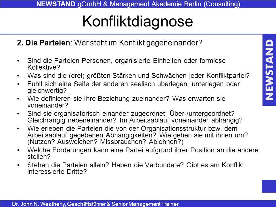 NEWSTAND gGmbH & Management Akademie Berlin (Consulting) Dr. John N. Weatherly, Geschäftsführer & Senior Management Trainer Konfliktdiagnose 2. Die Pa